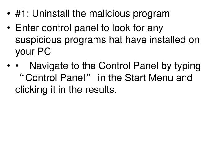 #1: Uninstall the malicious program