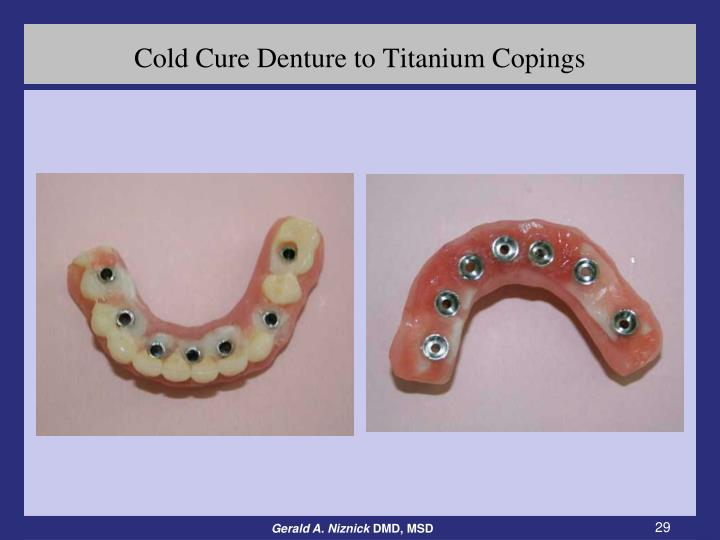 Cold Cure Denture to Titanium Copings