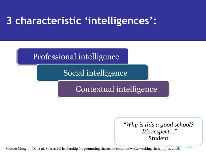3 characteristic 'intelligences':