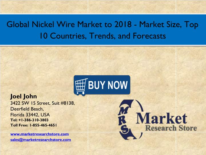 Global Nickel Wire Market to 2018 - Market Size, Top