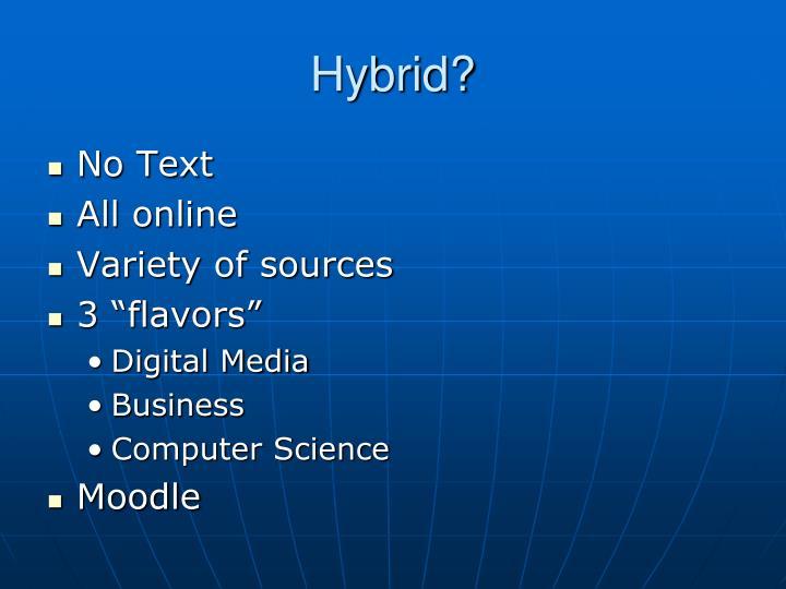 Hybrid?