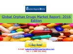 global orphan drugs market report 2016 edition