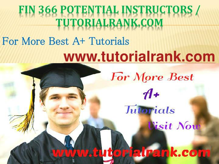 Fin 366 potential instructors tutorialrank com