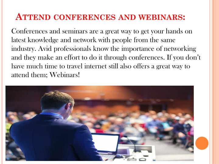 Attend conferences and webinars:
