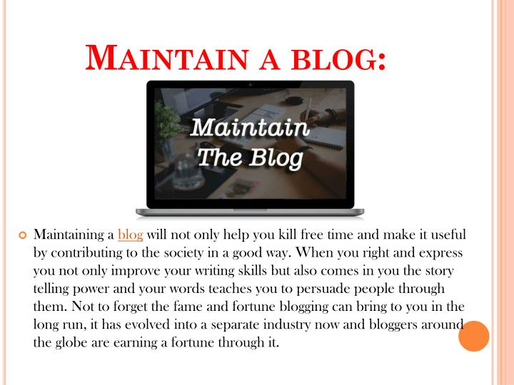 Maintain a blog: