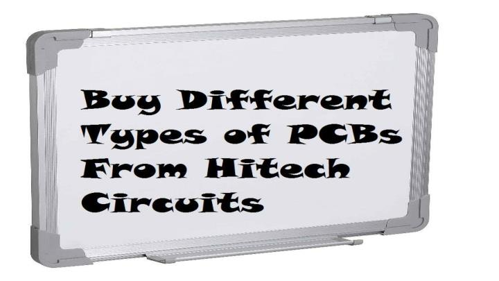 Buy different types of pcbs from hitech circuits