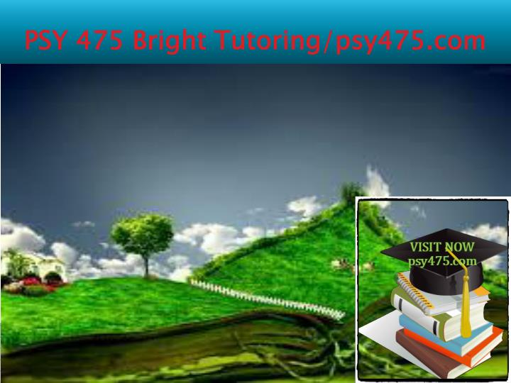 Psy 475 bright tutoring psy475 com