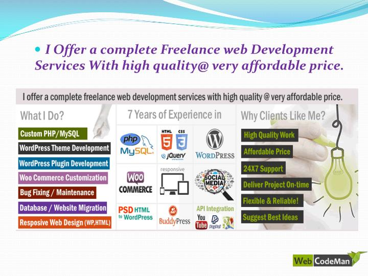 I Offer a complete Freelance web Development Services With high quality@ very affordable price.