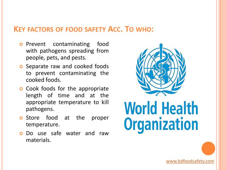 Key factors of food safety Acc. To who: