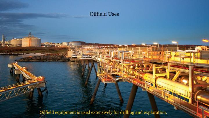 Oilfield Uses