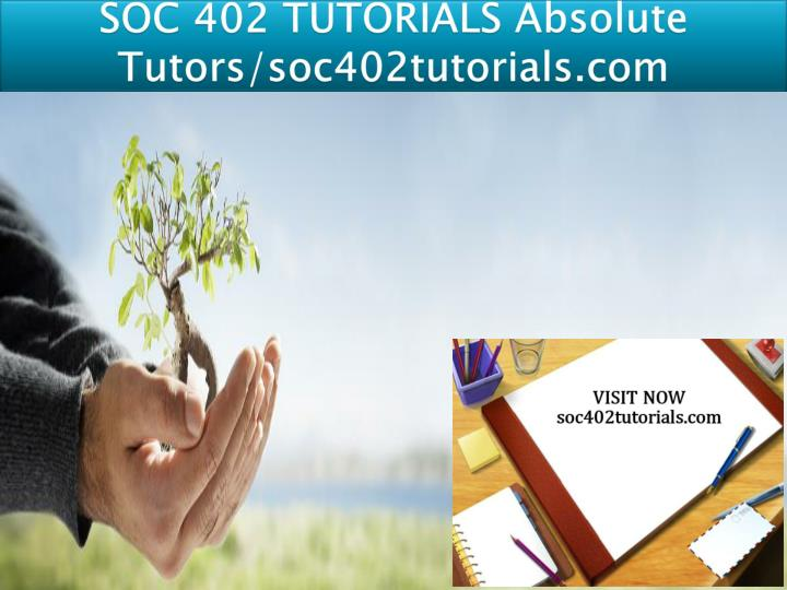 Soc 402 tutorials absolute tutors soc402tutorials com