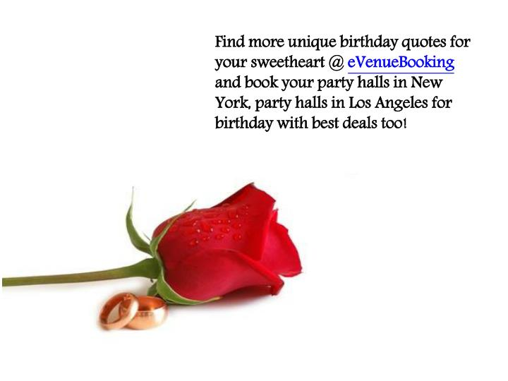 Find more unique birthday quotes for your sweetheart @