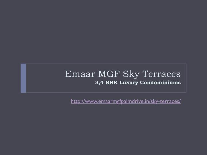 Emaar mgf sky terraces 3 4 bhk luxury condominiums