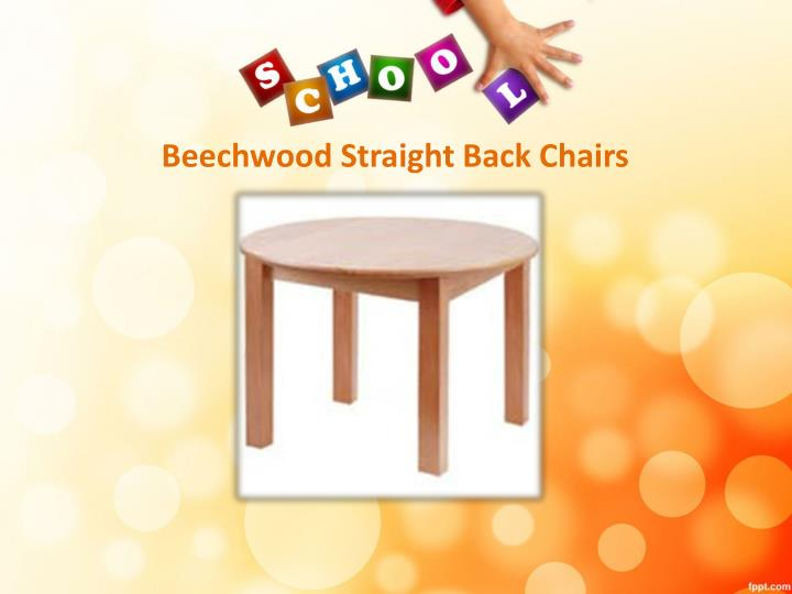 Beechwood Straight Back Chairs
