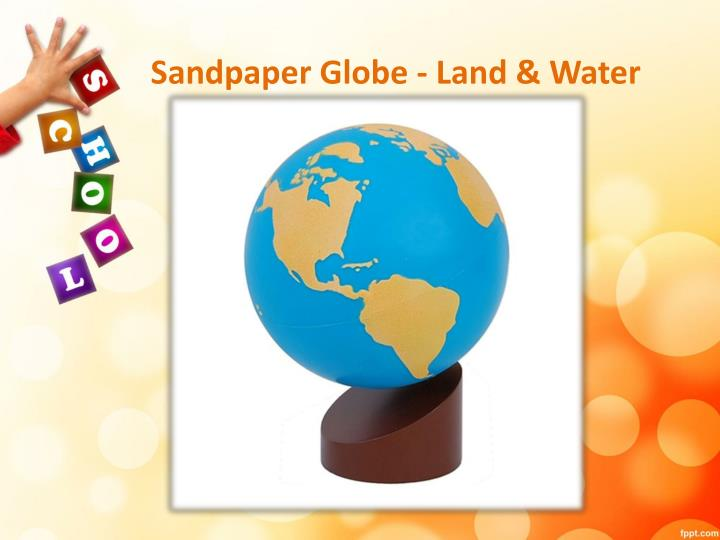 Sandpaper globe land water