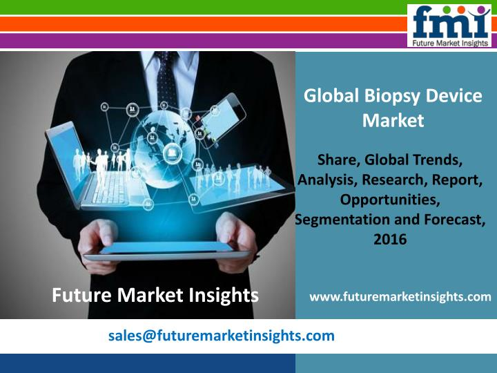 Global Biopsy Device Market
