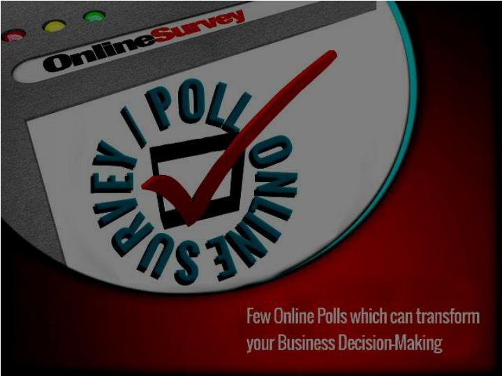Transform your business decision making using online polls