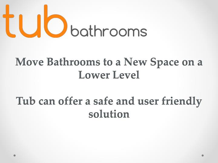 Move Bathrooms to a New Space on a Lower