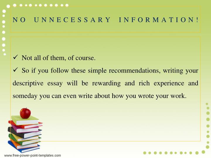 NO UNNECESSARY INFORMATION!