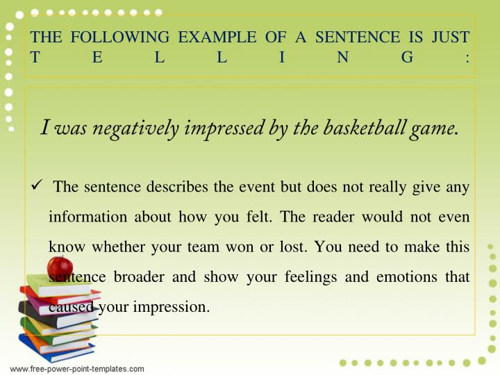 THE FOLLOWING EXAMPLE OF A SENTENCE IS JUST TELLING: