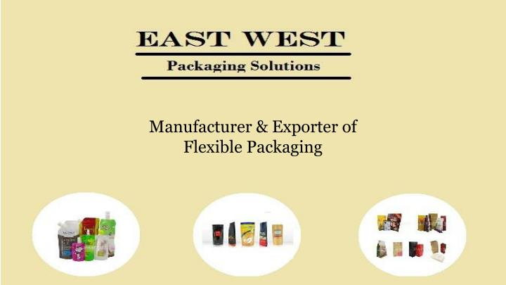 Manufacturer exporter of flexible packaging
