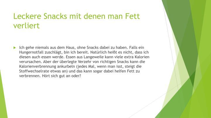 Leckere Snacks mit denen man Fett