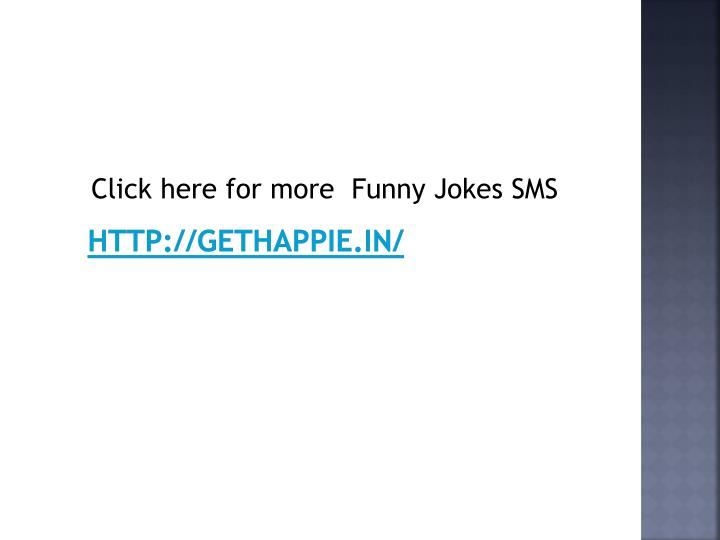 Click here for more  Funny Jokes SMS
