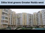 sikka kirat greens greater noida west