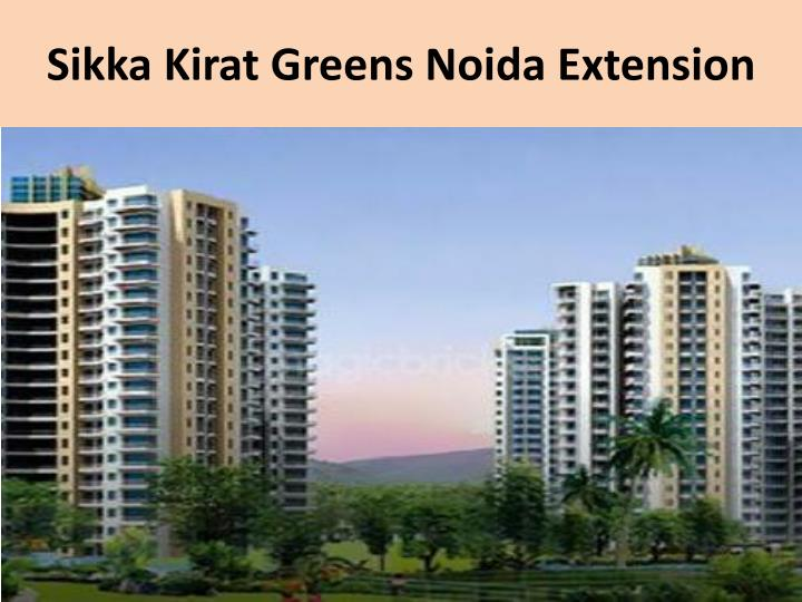 Sikka kirat greens noida extension