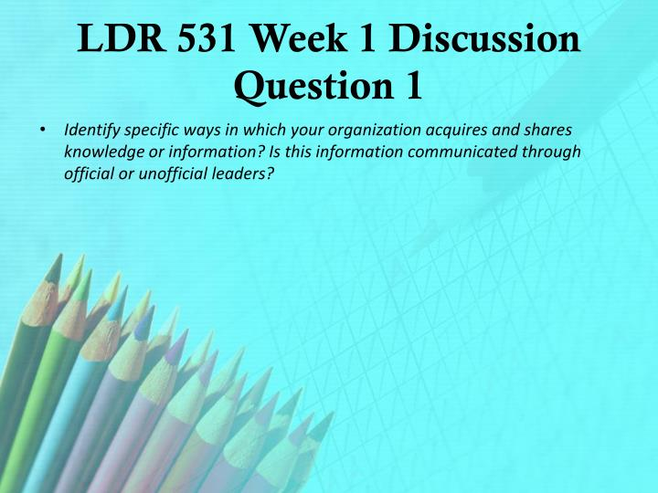LDR 531 Week 1 Discussion Question 1