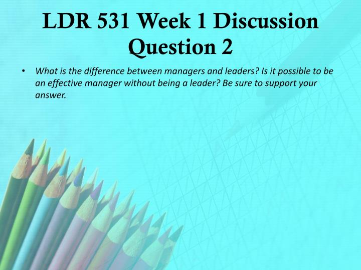 LDR 531 Week 1 Discussion Question 2