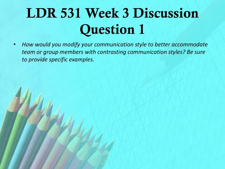 LDR 531 Week 3 Discussion Question 1