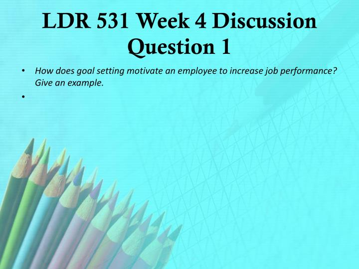 LDR 531 Week 4 Discussion Question 1