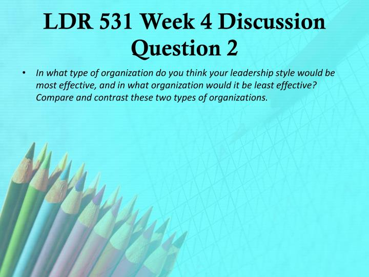 LDR 531 Week 4 Discussion Question 2