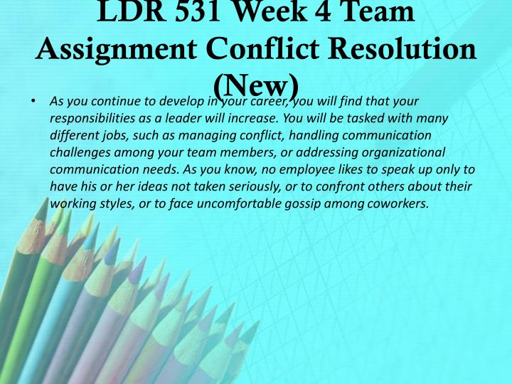 LDR 531 Week 4 Team Assignment Conflict Resolution (New)