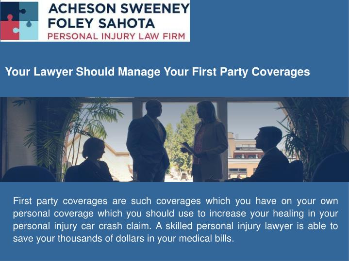 Your Lawyer Should Manage Your First Party Coverages