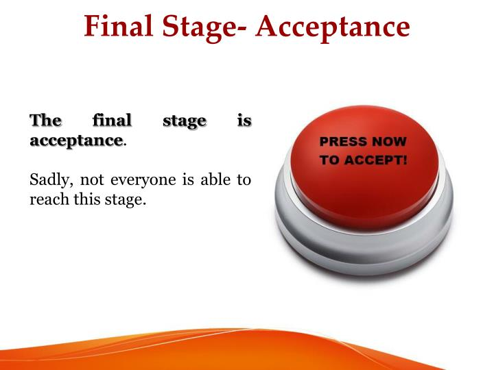 Final Stage- Acceptance