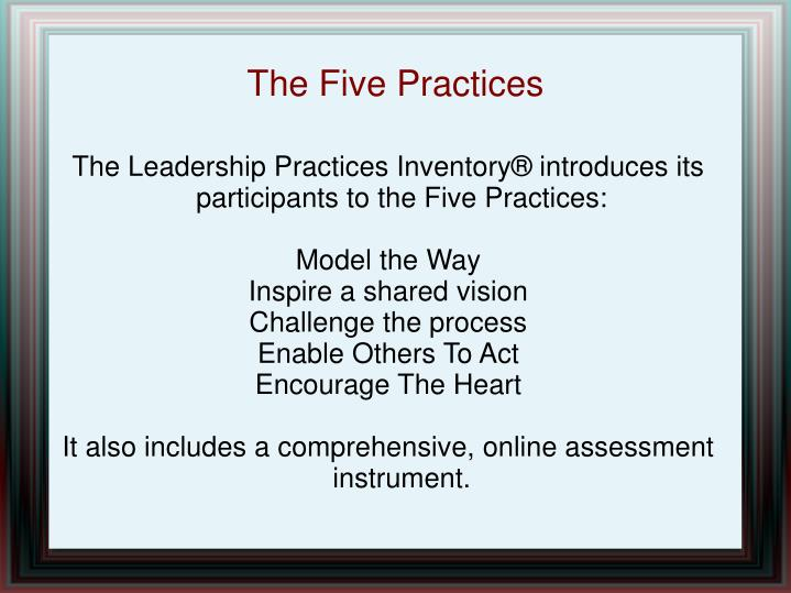 The Leadership Practices Inventory® introduces its participants to the Five Practices: