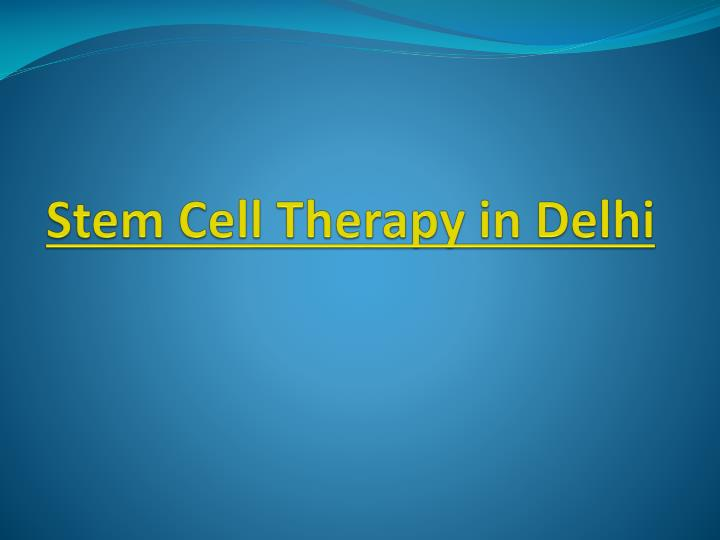 Stem cell therapy in delhi