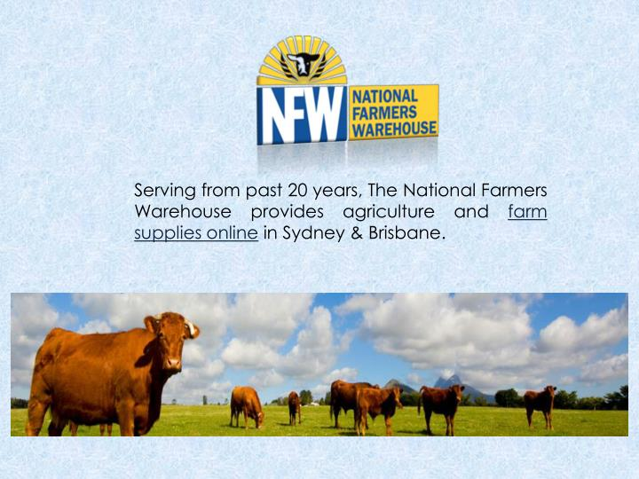 Serving from past 20 years, The National Farmers Warehouse provides agriculture and