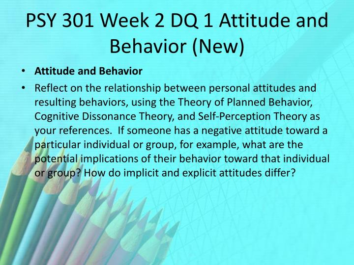 PSY 301 Week 2 DQ 1 Attitude and