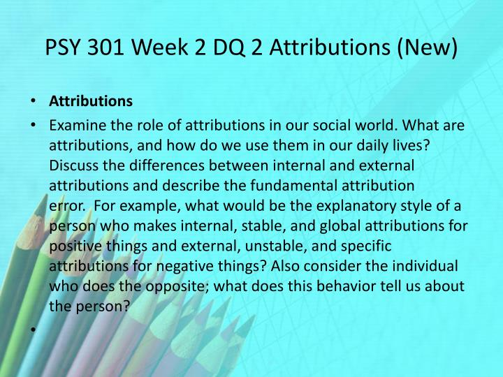 PSY 301 Week 2 DQ 2 Attributions (New)