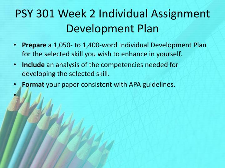 PSY 301 Week 2 Individual Assignment Development Plan