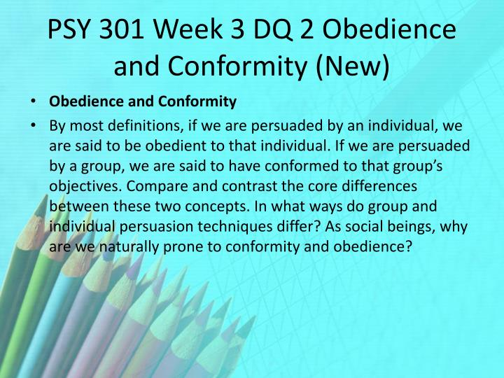PSY 301 Week 3 DQ 2 Obedience and Conformity (New)