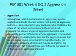 psy 301 week 4 dq 2 aggression new