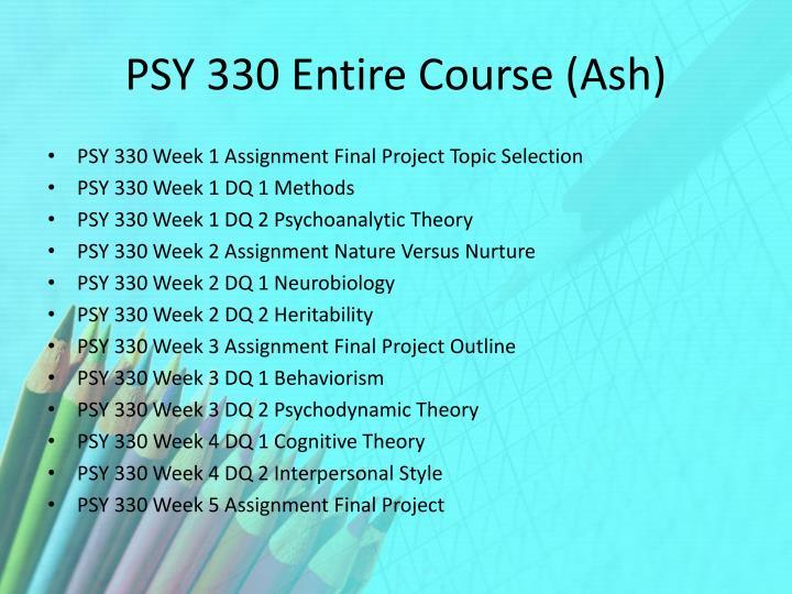 PSY 330 Entire Course (Ash)