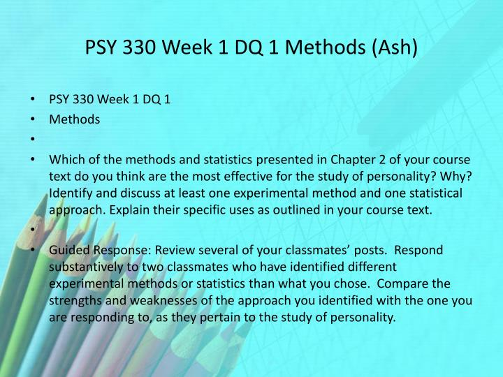 Psy 330 week 1 dq 1 methods ash