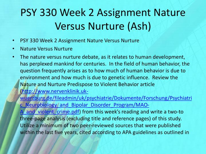 PSY 330 Week 2 Assignment Nature Versus Nurture (Ash)
