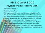 psy 330 week 3 dq 2 psychodynamic theory ash