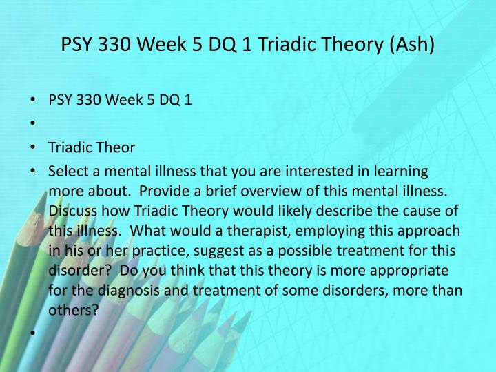 PSY 330 Week 5 DQ 1 Triadic Theory (Ash)